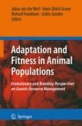 Adaptation and Fitness in Animal Populations: Evolutionary and Breeding Perspectives on Gene...