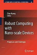 Robust Computing with Nano-scale Devices: Progresses and Challenges (Lecture Notes in Electr...