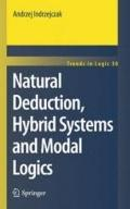 Natural Deduction, Hybrid Systems and Modal Logics (Trends in Logic)