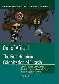 Out of Africa I : The First Hominin Colonization of Eurasia