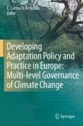 Developing Adaptation Policy and Practice in Europe: Multi-level Governance of Climate Chang...