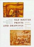 Old Master Prints and Drawings A Guide to Preservation and Conservation