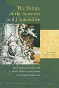 Future of the Sciences and Humanities Four Analytical Essays and a Critical Debate on the Fu...