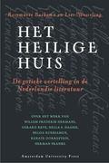 Het Heilige Huis : De Gotieke Vertelling in de Nederlandse Literatuur