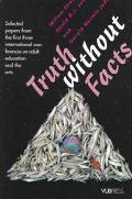 Truth Without Facts Selected Papers from the First Three International Conferences on Adult ...
