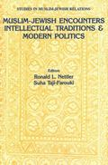 Muslim-Jewish Encounters Intellectual Expressions & Modern Politics