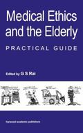 Medical Ethics and the Elderly Practical Guide