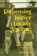 Dispensing Justice Locally The Implementation and Effects of Midtown Community Court