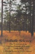 Holistic Science The Evolution of the Georgia Institute of Ecology (1940-2000)