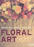 International Annual of Floral Art 06/07