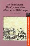 On Punishment : The Confrontation of Suicide in Old-Europe