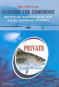 Closing the Commons Norwegian Fisheries from Open Access to Private Property