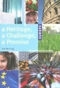 Europe A Heritage, a Challenge, a Promise