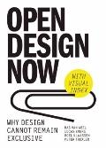 Open Design Now : How Design Can No Longer Be Exclusive