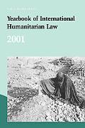 Yearbook Of International Humanitarian Law 2001
