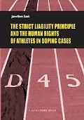Strick Liability Principles and the Human Rights of Athletes in Doping Cases