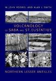 Volcanology of Saba and St. Eustatius, Northern Lesser Antilles