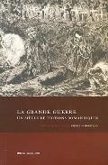 Grande Guerre : Un Siecle de Fictions Romanesques