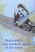 Yoshitoshis One Hundred Aspects of the Moon