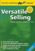Versatile Selling Adapting Your Style So Customers Say Yes
