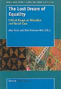 Lost Dream of Equality Critical Essays on Education and Social Class
