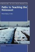 Paths To Teaching The Holocaust