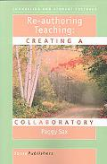 Re-authoring Teaching: Creating a Collaboratory
