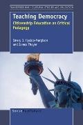 Teaching Democracy: Citizenship Education as Critical Pedagogy