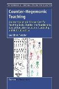 Counter-Hegemonic Teaching: Counter-Hegemonic Perspectives for Teaching Social Studies, the ...