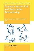 European Nurses' Life And Work Under Restructuring