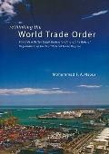 Rethinking the World Trade Order: Towards a Better Legal Understanding of the Role of Region...