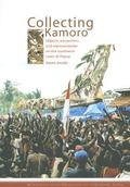 Collecting Kamoro : Objects, Encounters and Representation on the Southwest Coast of Papua