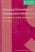 Practising Citizenship and Heterogeneous Nationhood