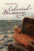 Colonial Memory : Contemporary Women's Travel Writing in Britain and the Netherlands