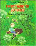I Don't Want to Go to Bed - Astrid Lindgren - Hardcover