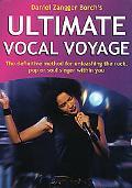 Ultimate Vocal Voyage: The Definitive Method for Unleashing the Rock, Pop or Soul Singer Wit...