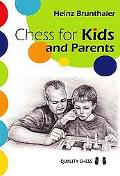 Chess for Kids And Parents From the start till the first tournament