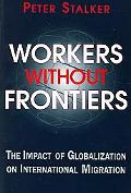 Workers Without Frontiers The Impact Of Globalization On International Migration