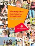 World Report On Knowledge For Better Health Strengthening Health Systems