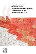 Corporate Governance in Emerging Markets Enforcement of Corporate Governance in Asia:  The U...