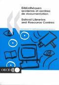 Bibliotheques Scolaires Et Centres De Documentation/School Libraries and Resource Centres