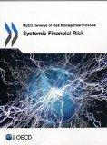 Systemic Financial Risk (Oecd Reviews of Risk Management Policies)
