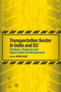Transportation Sector in India and EU : Problems, Prospects and Opportunities for Development