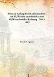 Wien am Anfang des XX. Jahrhunderts; ein Führer in technischer und künstlerischer Rich...