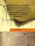 A Turkish Circle Ode by Shahin-Ghiray Khanof the Crimea With Translation Memoir of the Autho...