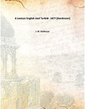 A Lexicon English And Turkish 1877 [Hardcover]