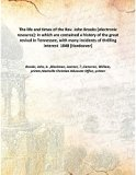 The life and times of the Rev. John Brooks : in which are contained a history of the great r...