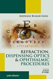 Refraction, Dispensing Optics & Ophthalmic Procedure
