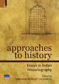 Approaches to History : Essays in Indian Historiography