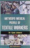 Anthropo-Medical Profile of Textile Workers